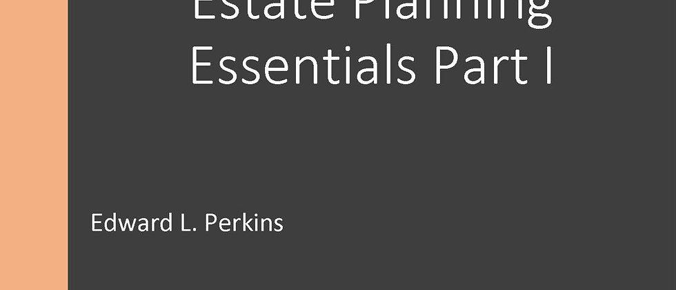 Estate Planning Essentials part I