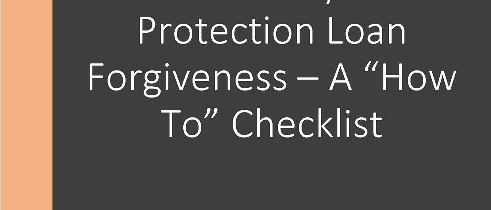 """Maximize Paycheck Protection Loan Forgiveness – A """"How To"""" Checklist"""