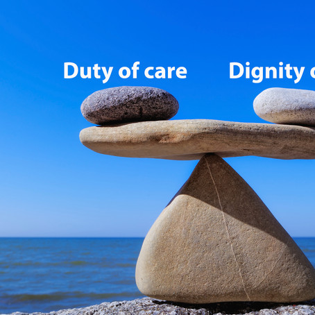 Balancing Duty of Care and Dignity of Risk