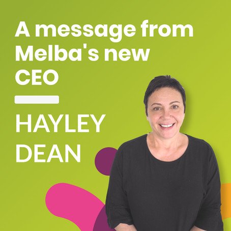 A message from Melba's new CEO, Hayley Dean - 7 September 2020