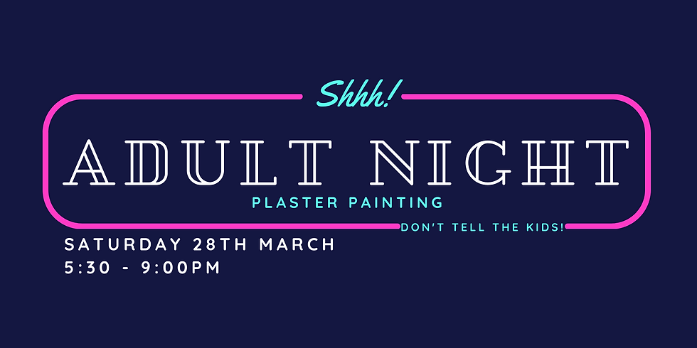 Adult Plaster Painting Night - March 2020