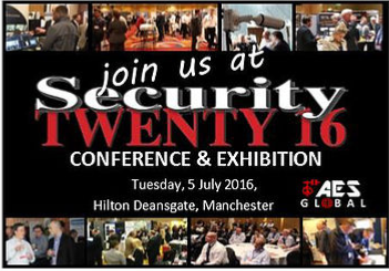 SECURITY TWENTY 16, Manchester, 5th July!