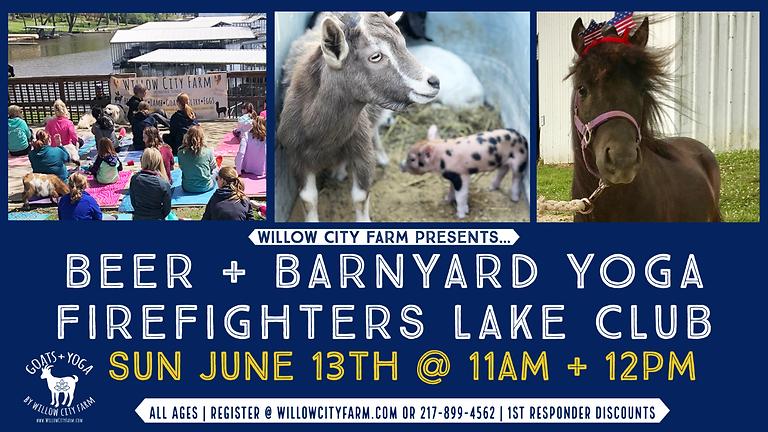 Beer + Barnyard & Yoga + Petting Zoo @ The Firefighters Lake Club