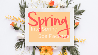 Spring into Spring Spa Package