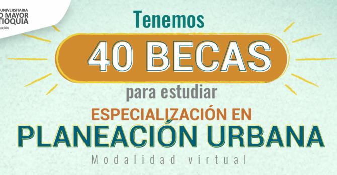 40 becas para estudiar una especialización en Planeación Urbana