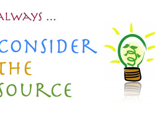 CONSIDER THE SOURCE. . .