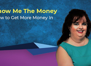 Show Me the Money - $$ - How to Bill and Collect More Money From Your Clients