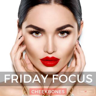 Friday Focus: Cheekbones