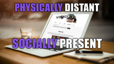 Physically Distant, Socially Present
