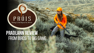 Prois Pradlann Review-From Birds to Big Game!