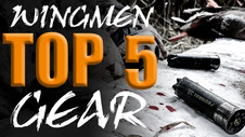 Wingmen Top 5 - Gear That Made A Difference!