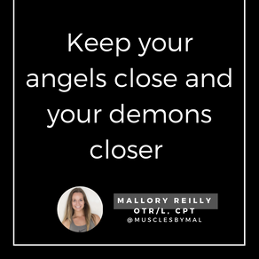 Keep your angels close and your demons closer