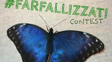 #farfallizzati CONTEST