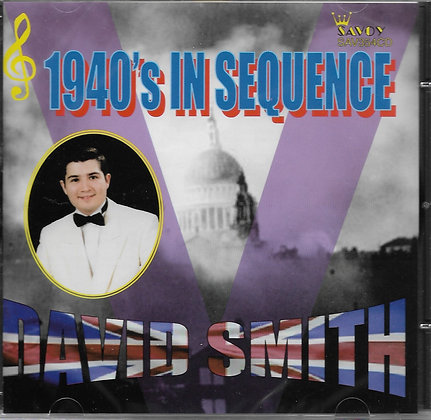 1940's in SEQUENCE - DAVID SMITH.(All Tracks in Sequence)