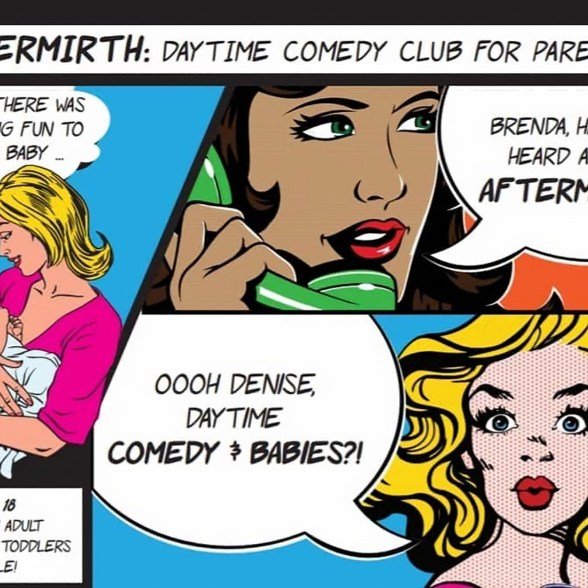 Aftermirth - Daytime Comedy Club for Parents