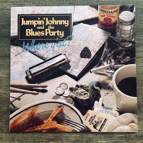 "Vinyl LP - Jumpin' Johnny and the Blues Party - ""Where y'at?"""