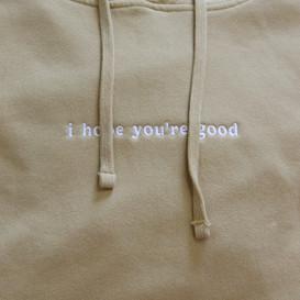 i hope you're good hoodie