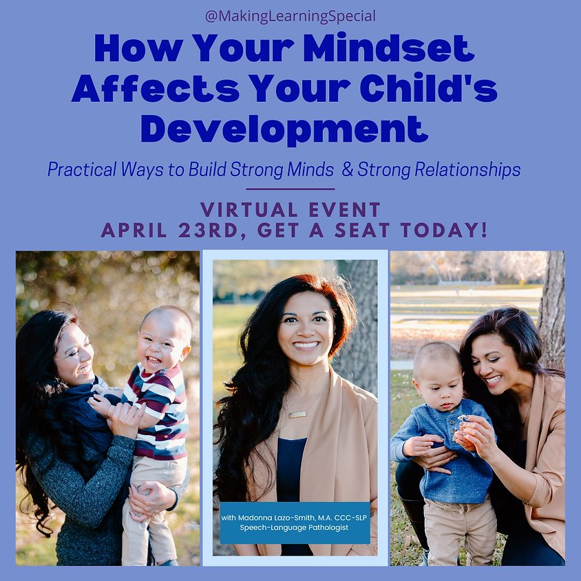 How Your Mindset Affects Your Child's Development: Practical Ways to Build Strong Minds & Strong Relationships