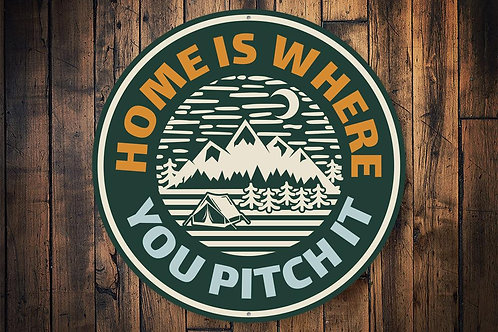 Home Is Where You Pitch It Sign