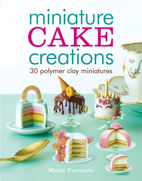 Miniature Cake Creations, Book by Maive Ferrando, polymer clay book, miniature food book, how to miniature food, miniature cake food, polymer clay food tutorial book, polymer clay cake tutorial book, how to make miniature cakes book, polymer clay cakes book, dolls house cake book, diy miniature cakes book