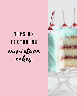Tips on texturing miniature cakes poster
