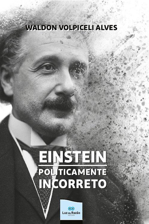 Einstein politicamente incorreto