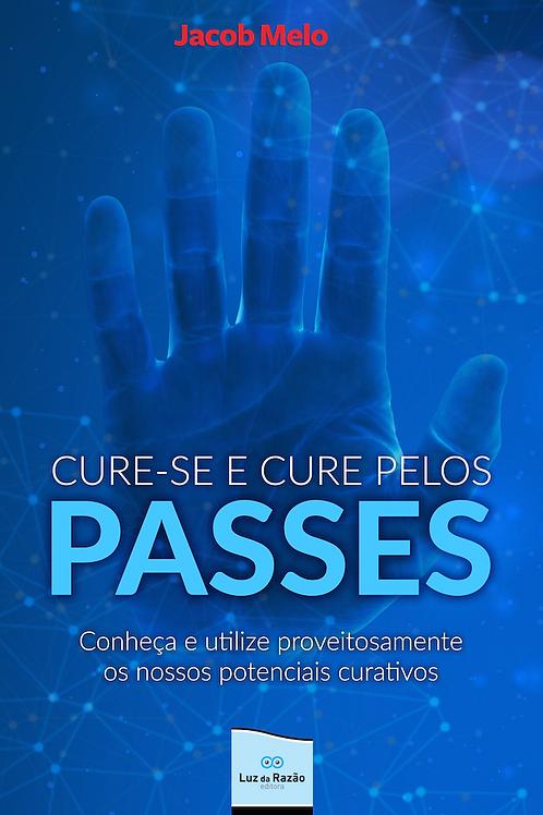 Cure-se e cure pelos passes