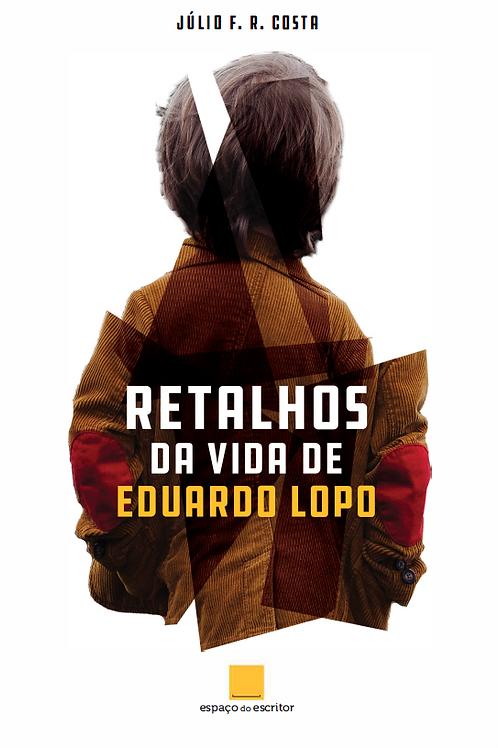 Retalhos da Vida de Eduardo Lopo