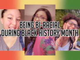 Being Bi-Racial During Black History Month