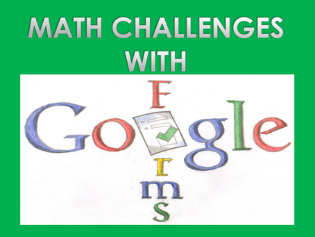 Math Challenges with Google Forms