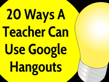 20 Ways Teachers Can Use Google Hangouts