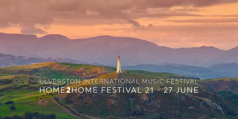 RE-WATCH Ulverston International Music Festival (Home 2 Home)