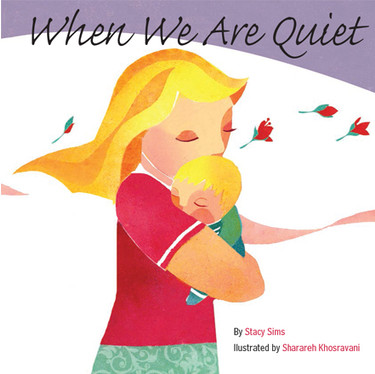When We Are Quiet
