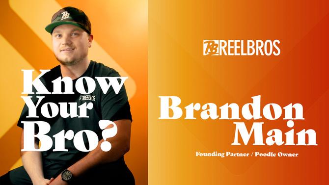 """""""Know Your Bro"""" - Brandon Main"""
