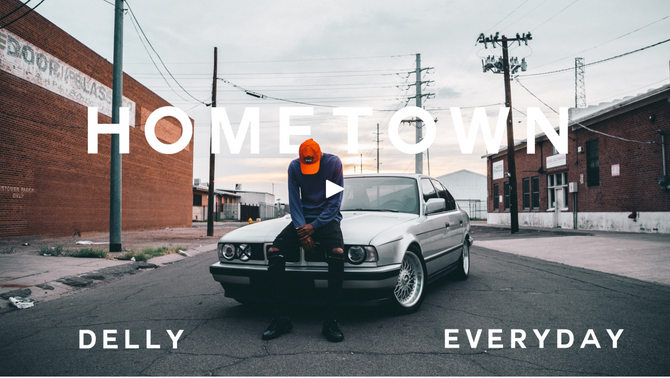 HOMETOWN - DELLY EVERYDAY