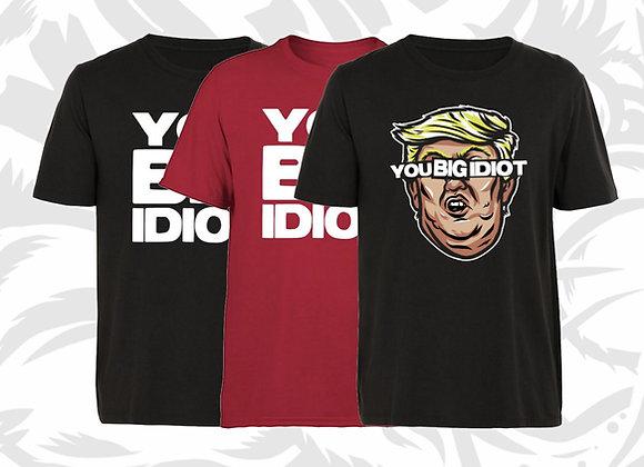 You Big Idiot T-shirt