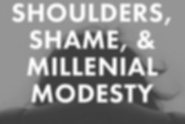 Shoulders shame millenial modesty.jpg