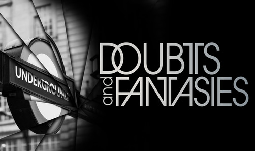 Doubts and Fantasies