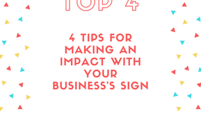 4 Tips for Making An Impact with Your Business's Sign