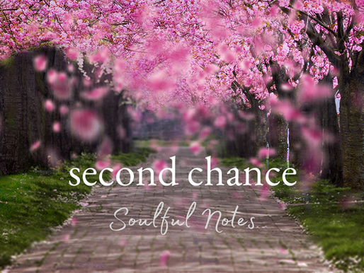 Second Chance ~ Soulful Notes
