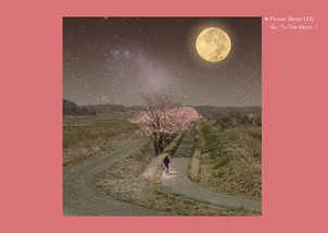 Flower Series 003 Go to The Moon 1