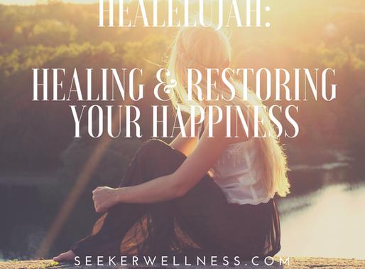 HEALELUJAH: Healing & Restoring Your Happiness