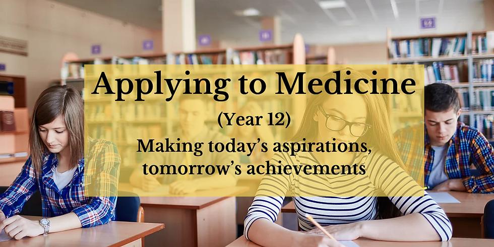 Applying to Medicine  (Year 12)
