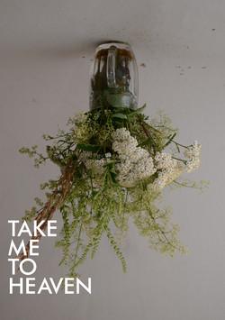 TAKE ME TO HEAVEN ...
