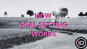 How goal setting works