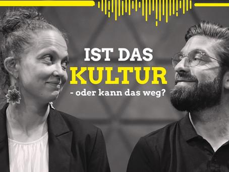 """Neuer Podcast: """"Ist das Kultur oder kann das weg?"""""""