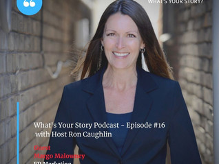 What's Your Story Podcast - Ep #16  - Margo Malowney