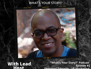 What's Your Story Podcast: Episode #2 - Desmond Edwards, VP Marketing Nandos N.A.