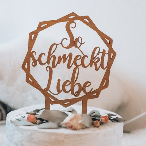 "Caketopper ""so schmeckt Liebe - Geometric""  I Acryl oder Holz"