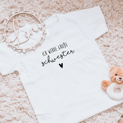 » ich werde große Schwester « Kinder Shirt